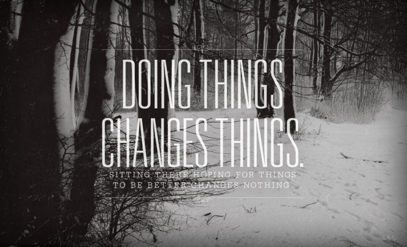 Doing things changes things